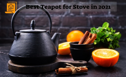 Best Teapot for Stove in 2021