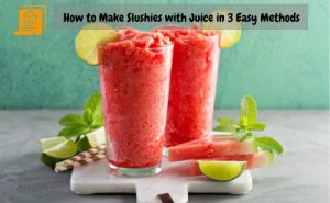 How to Make Slushies with Juice in 3 Easy Methods