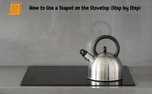 How to Use a Teapot on the stovetop