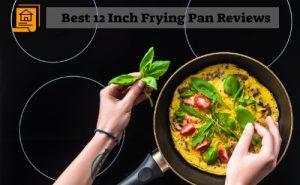 Best 12 Inch Frying Pan
