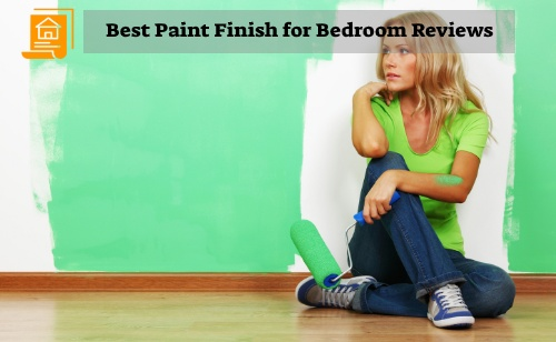 Best Paint Finish for Bedroom Reviews