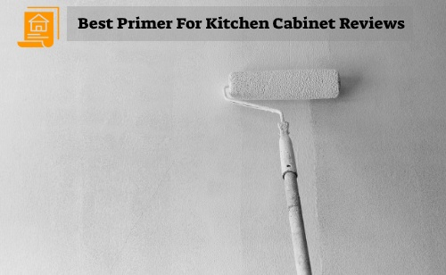 Best Primer For Kitchen Cabinets Reviews