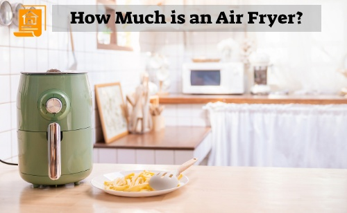How Much is an Air Fryer