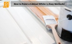 How to Paint a Cabinet White