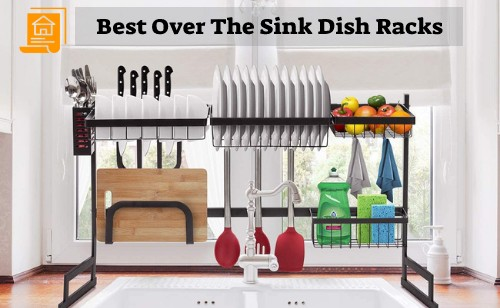 Best Over The Sink Dish Rack Reviews