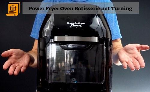Power Fryer Oven Rotisserie not Turning
